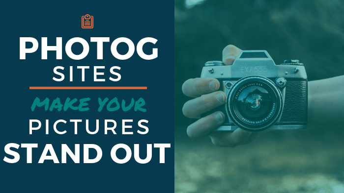 Photography Sites: Make your pictures stand out