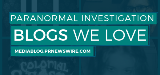 Paranormal Investigation Blogs We Love - mediablog.prnewswire.com
