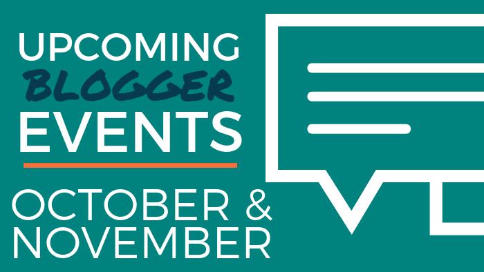Upcoming Blogger Events - October and November