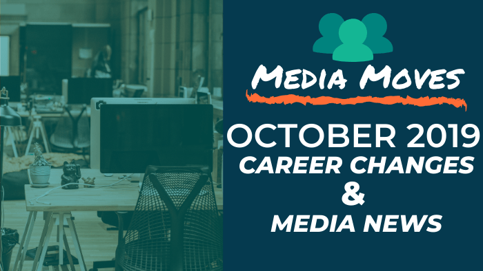 Media Moves - October 2019 Career Changes and Media News