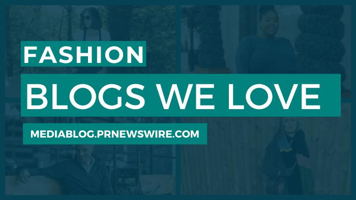 Fashion Blogs We Love - mediablog.prnewswire.com