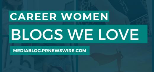Career Women Blogs We Love - mediablog.prnewswire.com