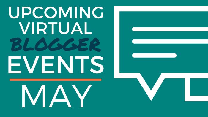 Upcoming Virtual Blogger Events - May 2020