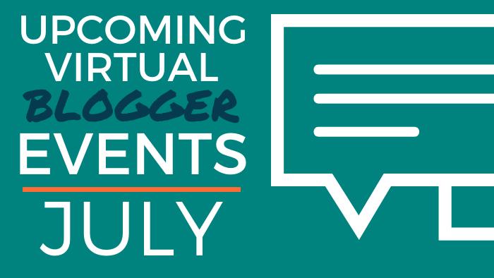 Upcoming Virtual Blogger Events - July 2020