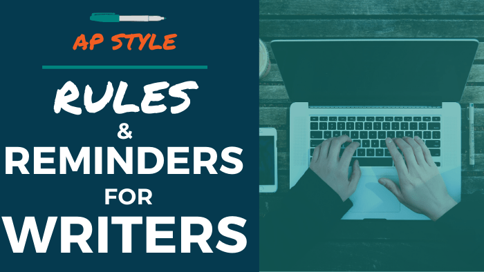 AP Style: Rules and Reminders for Writers