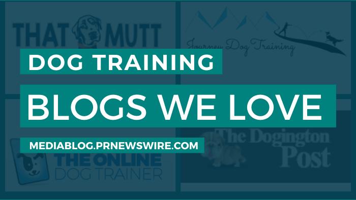 Dog Training Blogs We Love - mediablog.prnewswire.com