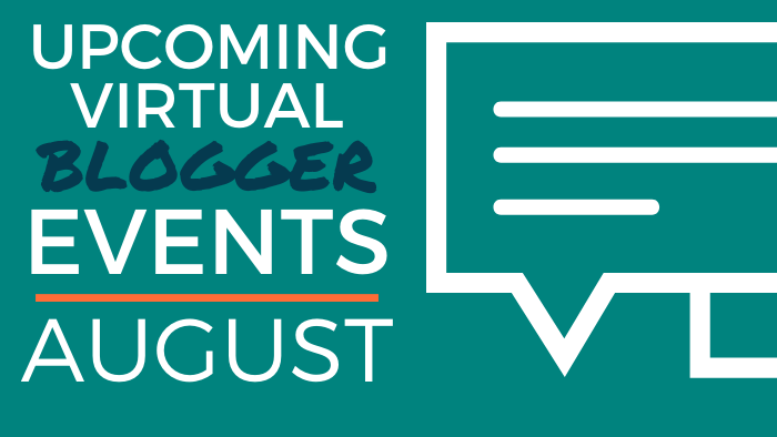 Upcoming Virtual Blogger Events - August 2020