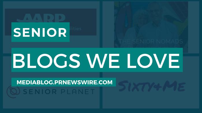 Senior Blogs We Love - mediablog.prnewswire.com