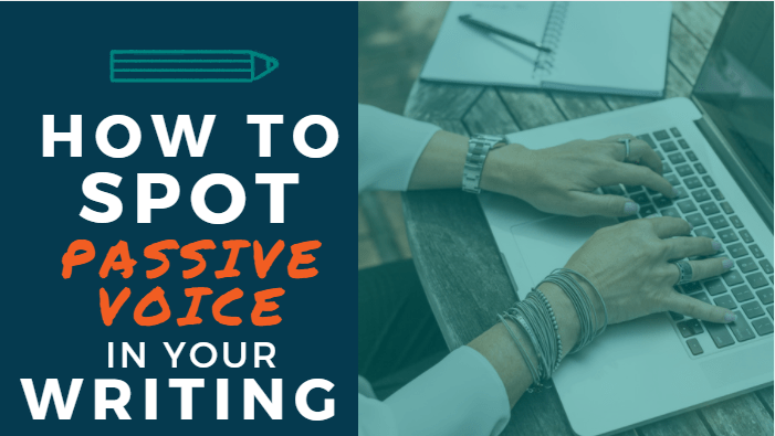 How to Spot Passive Voice in Your Writing