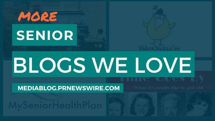 More Senior Blogs We Love - mediablog.prnewswire.com
