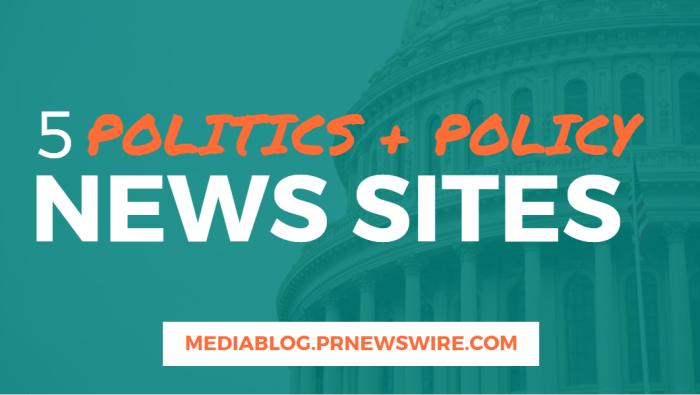 5 Politics and Policy News Sites - mediablog.prnewswire.com