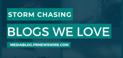 Storm Chasing Blogs We Love - mediablog.prnewswire.com