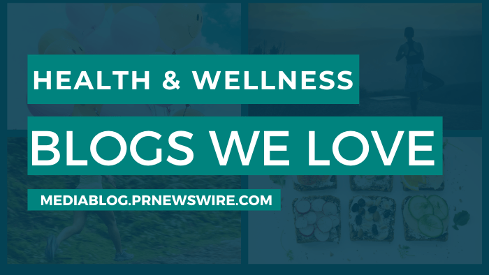 Health and Wellness Blogs We Love - mediablog.prnewswire.com