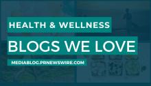 Health and Wellness Blogs We Love - mediablog.prnewswire.com