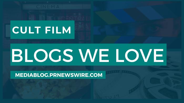 Cult Film Blogs We Love - mediablog.prnewswire.com