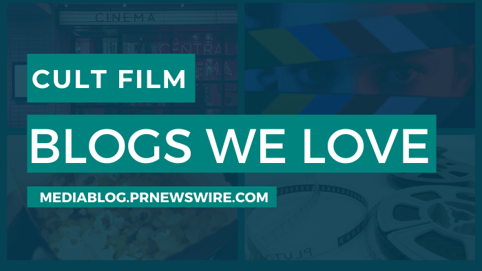Cult Film Blogs We Love - mediablog.prnewswire.com