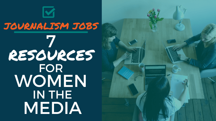 Journalism Jobs - 7 Resources for Women in the Media