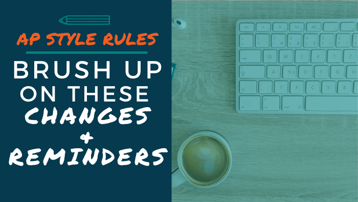 AP Style Rules: Brush Up on These Changes and Reminders