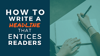 How to write a headline that entices readers
