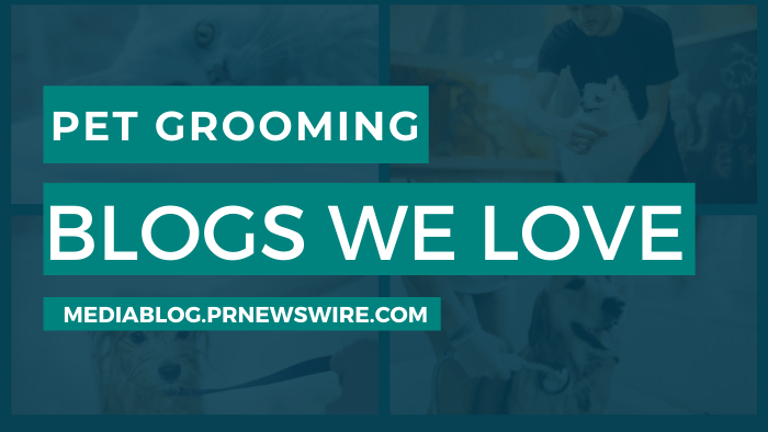 Pet Grooming Blogs We Love - mediablog.prnewswire.com
