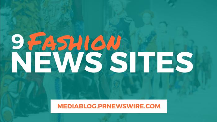 9 Fashion News Sites - mediablog.prnewswire.com