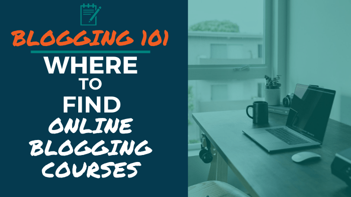 Blogging 101: Where to FInd Online Blogging Courses