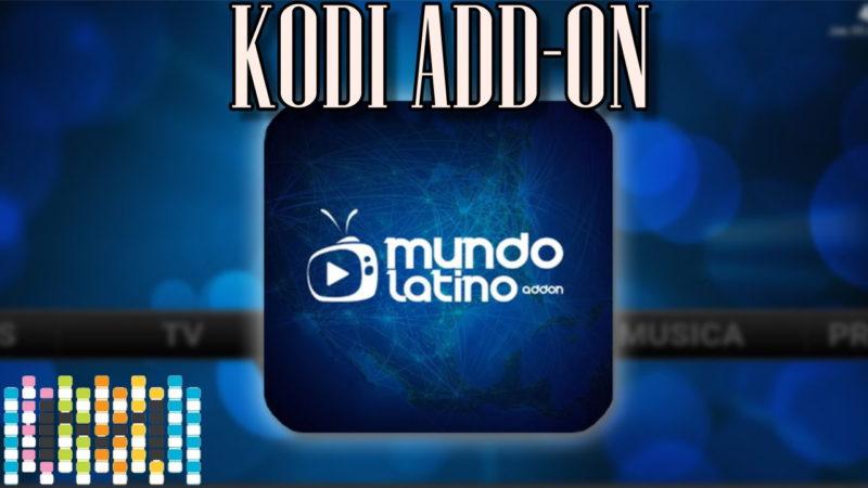 Mundolatino add-on para Kodi (XBMC), que presentamos esta semana para tu sistema ya se Windows, Mac, Celular, Android y Amazon TV FireStick.