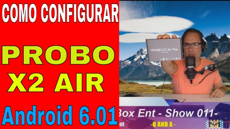 Probox2 Air Tv Box Configuracion