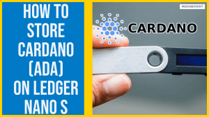 How To Store Cardano (ADA) On Ledger Nano S