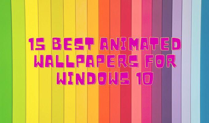 15-Best-Animated-Wallpapers-for-Windows-10-Please.jpg.optimal.jpg