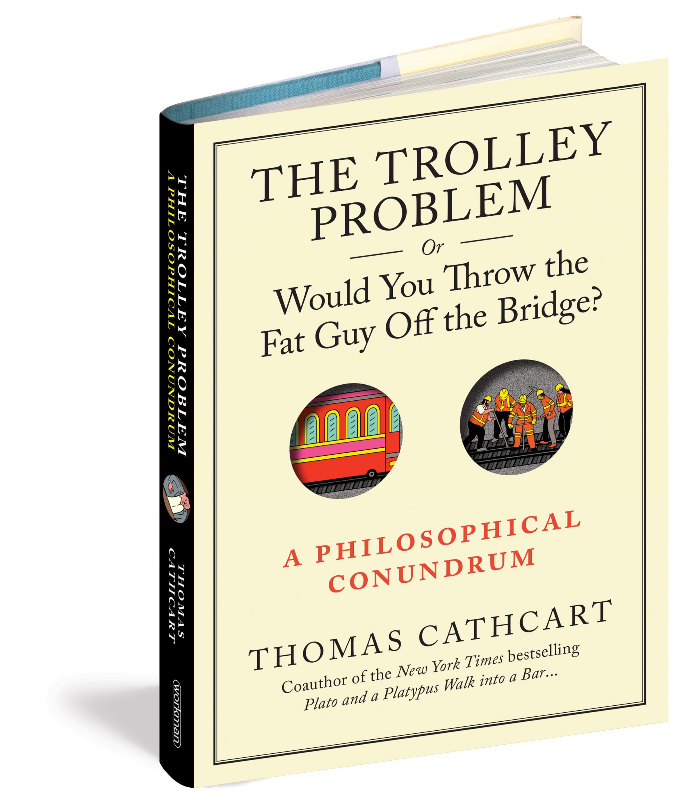 A Philosophical Conundrum The Trolley Problem Or Would