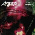 Sound of White Noise by Anthrax