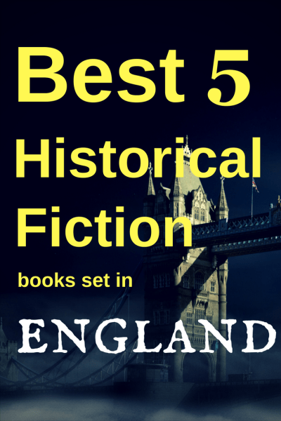 Check out these top 5 Historical Fiction Books Set in England