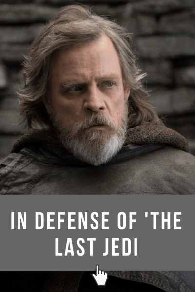 In Defense of The Last Jedi