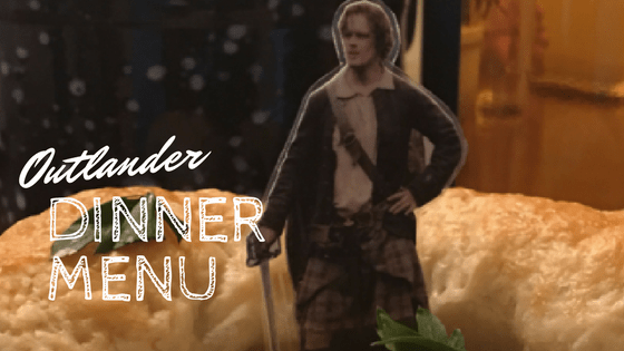 Outlander Dinner Menu Blog