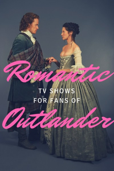 Missing Outlander? Try these romantic TV shows.