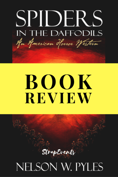 Horror at its best! Read our review of Spiders in the Daffodils by Nelson W. Pyles.