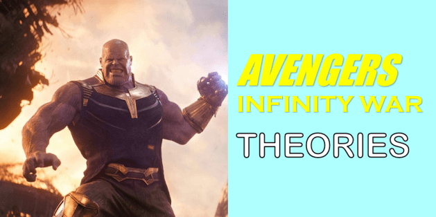 Infinity War theories? Watch my video!