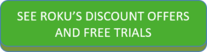 Check out Roku's discount offers and free trials