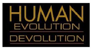 Evolution - Devolution by Robert Wolff