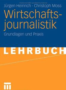 Christoph Moss Wirtschaftsjournalistik Buch