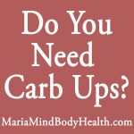 Do You Need Carb-Ups?