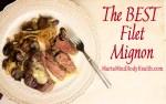 The Best Filet Mignon Recipe