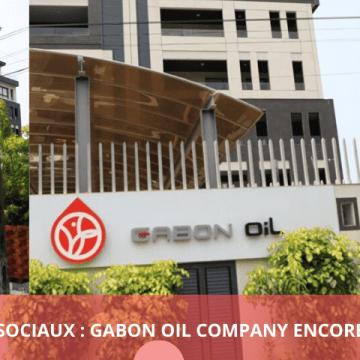 ABUS DE BIEN SOCIAUX : GABON OIL COMPANY ENCORE ÉCLABOUSSÉ