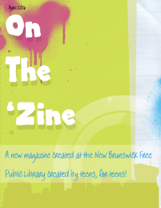 The cover of the most recent edition of On the 'Zine, a partnership between New Brunswick today and the New Brunswick Free Public Library.