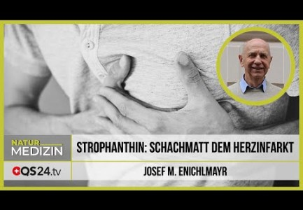 Strophanthin: Schachmatt dem Herzinfarkt | Naturmedizin | QS24 Gesundheitsfernsehen