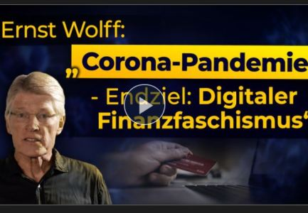 """Ernst Wolff: """"Corona-Pandemie – Endziel Digitaler Finanzfaschismus"""""""