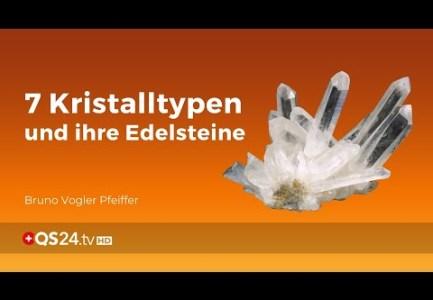 7 Kristalltypen und ihre Edelsteine | Steinheilkunde | QS24 Gesundheitsfernsehen