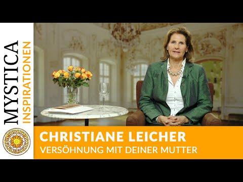 Christiane Leicher – Versöhnung mit Deiner Mutter (Meditation)