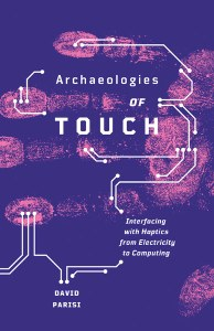 Review: David Parisi's Archaeologies of Touch, by